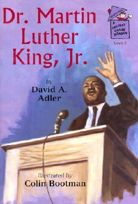 Dr. Martin Luther King, Jr. By Adler, David A./ Bootman, Colin (ILT)
